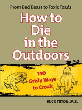 How to Die in the Outdoors: From Bad Bears to Toxic Toads, 110