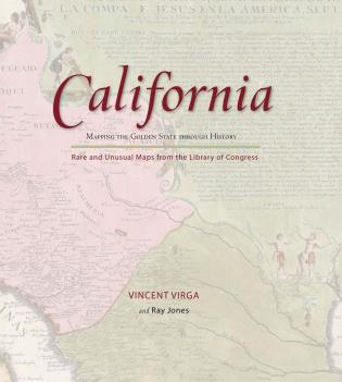 California: Mapping the Golden State through History: Rare
