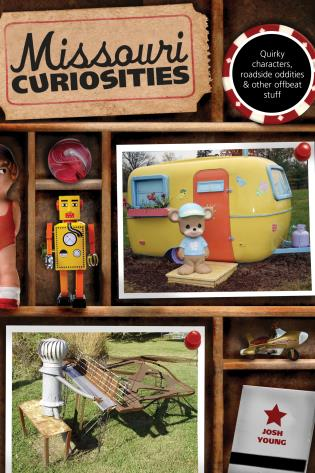 Cover image for the book Missouri Curiosities: Quirky Characters, Roadside Oddities & Other Offbeat Stuff, Third Edition