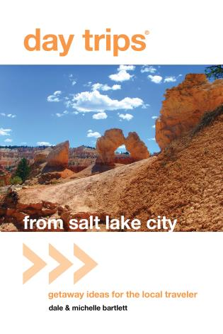 Cover image for the book Day Trips® from Salt Lake City: Getaway Ideas For The Local Traveler, First Edition