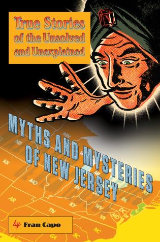 Cover image for the book Myths and Mysteries of New Jersey: True Stories Of The Unsolved And Unexplained, First Edition