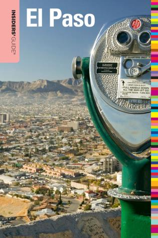 Cover image for the book Insiders' Guide® to El Paso, First Edition
