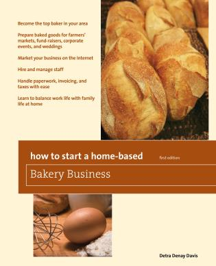 Cover image for the book How to Start a Home-Based Bakery Business, First Edition