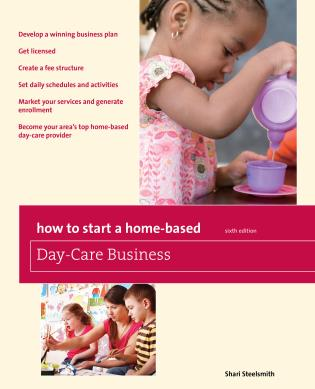 Cover image for the book How to Start a Home-Based Day-Care Business, Sixth Edition