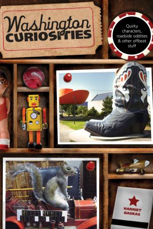 Cover image for the book Washington Curiosities: Quirky Characters, Roadside Oddities & Other Offbeat Stuff, Third Edition