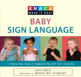 Cover image for the book Knack Baby Sign Language: A Step-by-Step Guide to Communicating with Your Little One