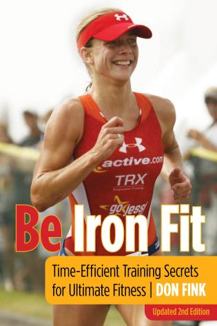 Cover image for the book Be Iron Fit: Time-Efficient Training Secrets for Ultimate Fitness, Second Edition