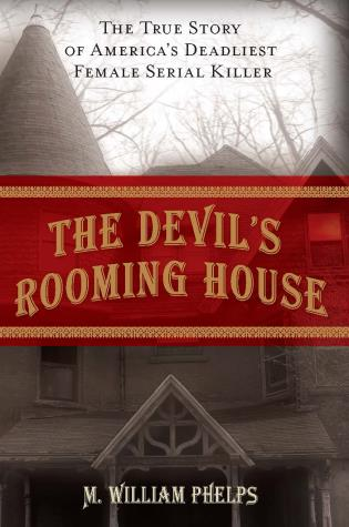 Cover image for the book Devil's Rooming House: The True Story of America's Deadliest Female Serial Killer