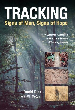 Cover image for the book Tracking--Signs of Man, Signs of Hope: A Systematic Approach to the Art and Science of Tracking Humans