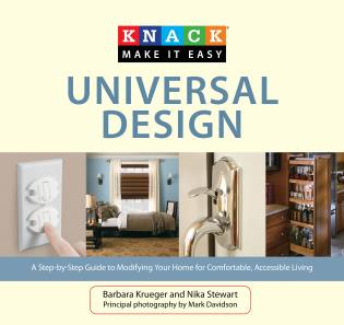 Cover image for the book Knack Universal Design: A Step-by-Step Guide to Modifying Your Home for Comfortable, Accessible Living