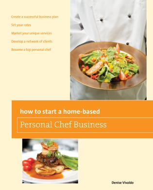 Cover image for the book How to Start a Home-based Personal Chef Business, Second Edition