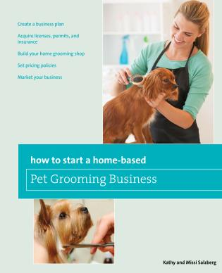 Cover image for the book How to Start a Home-based Pet Grooming Business, Third Edition