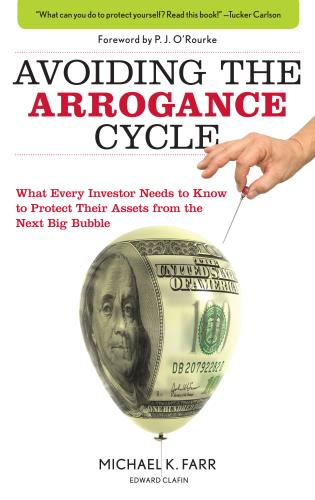 Cover image for the book Avoiding the Arrogance Cycle: What Every Investor Needs To Know To Protect Their Assets From The Next Big Bubble
