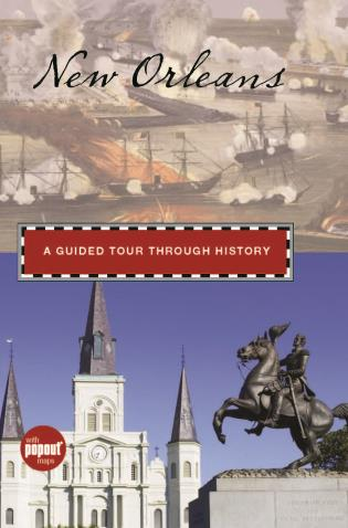 Cover image for the book New Orleans: A Guided Tour through History, First Edition