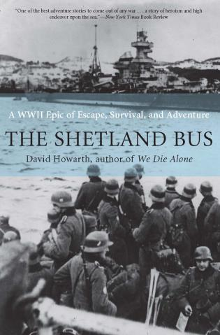 Cover image for the book Shetland Bus: A WWII Epic of Escape, Survival, and Adventure, First Edition
