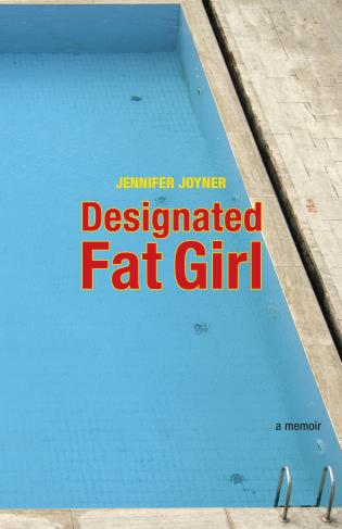 Cover image for the book Designated Fat Girl: A Memoir