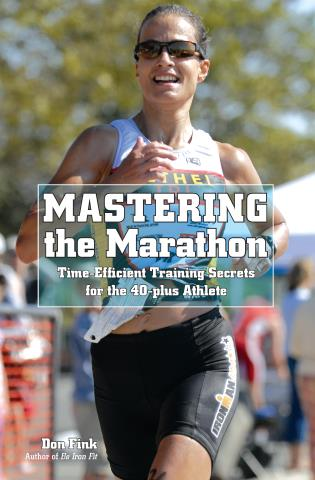 Cover image for the book Mastering the Marathon: Time-Efficient Training Secrets for the 40-plus Athlete