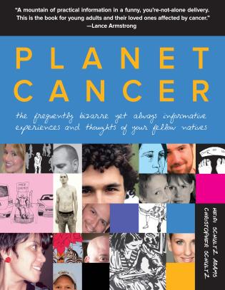 Cover image for the book Planet Cancer: The Frequently Bizarre Yet Always Informative Experiences and Thoughts of Your Fellow Natives, First Edition