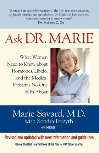 Cover image for the book Ask Dr. Marie: What Women Need to Know about Hormones, Libido, and the Medical Problems No One Talks About, First Edition