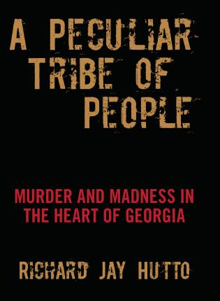 Cover image for the book Peculiar Tribe of People: Murder and Madness in the Heart of Georgia