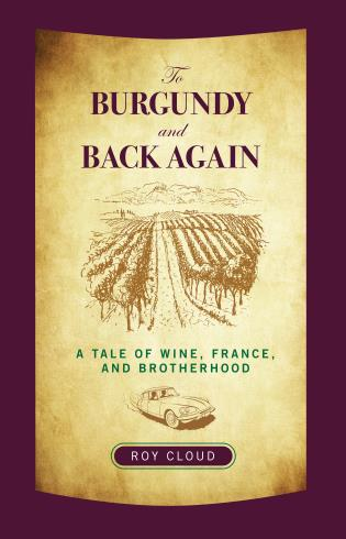 Cover image for the book To Burgundy and Back Again: A Tale of Wine, France, and Brotherhood