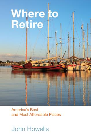 Cover image for the book Where to Retire: America's Best & Most Affordable Places, Seventh Edition