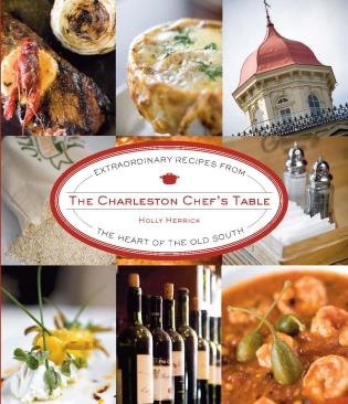 Cover image for the book Charleston Chef's Table: Extraordinary Recipes from the Heart of the Old South, First Edition