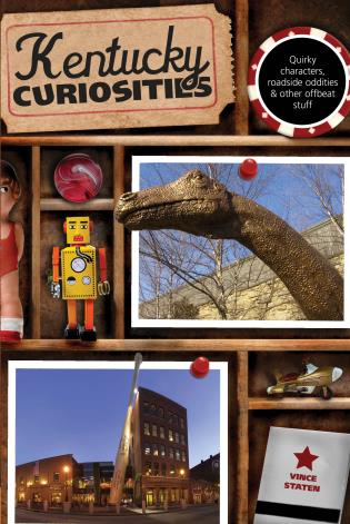 Cover image for the book Kentucky Curiosities: Quirky Characters, Roadside Oddities & Other Offbeat Stuff, Third Edition
