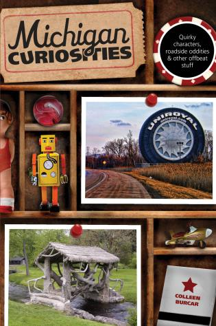 Cover image for the book Michigan Curiosities: Quirky Characters, Roadside Oddities & Other Offbeat Stuff, Third Edition