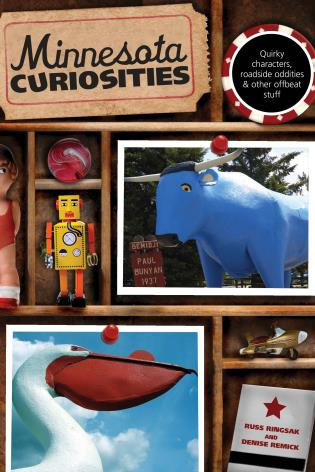 Cover image for the book Minnesota Curiosities: Quirky Characters, Roadside Oddities & Other Offbeat Stuff, Third Edition