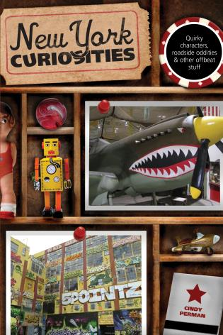 Cover image for the book New York Curiosities: Quirky Characters, Roadside Oddities & Other Offbeat Stuff, Second Edition