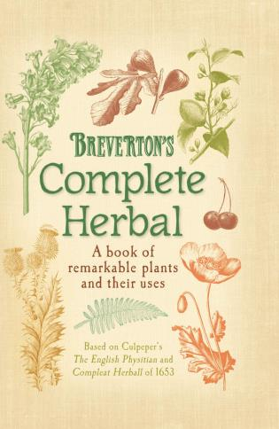 Cover image for the book Breverton's Complete Herbal: A Book Of Remarkable Plants And Their Uses