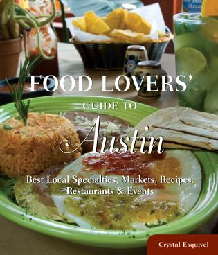 Cover image for the book Food Lovers' Guide to® Austin: Best Local Specialties, Markets, Recipes, Restaurants & Events, First Edition