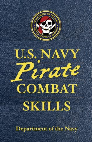 Cover image for the book U.S. Navy Pirate Combat Skills