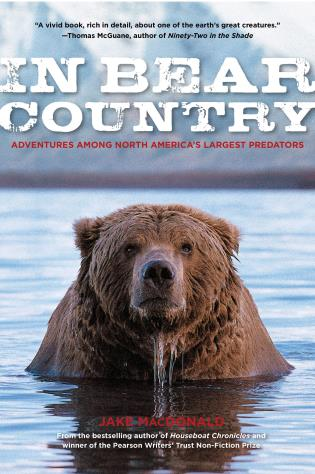 Cover image for the book In Bear Country: Adventures among North America's Largest Predators