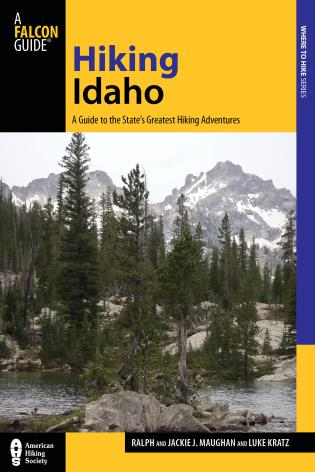 Cover image for the book Hiking Idaho: A Guide To The State's Greatest Hiking Adventures, Third Edition