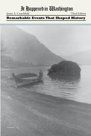 Cover image for the book It Happened in Washington: Remarkable Events that Shaped History, Third Edition