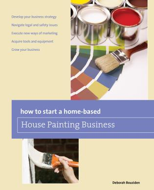 Cover image for the book How to Start a Home-based House Painting Business, First Edition