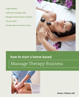 Cover image for the book How to Start a Home-based Massage Therapy Business, First Edition