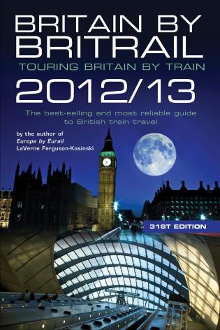 Cover image for the book Britain by Britrail 2012/13: Touring Britain by Train, 31st Edition