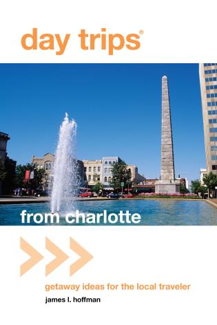 Cover image for the book Day Trips® from Charlotte: Getaway Ideas For The Local Traveler, First Edition