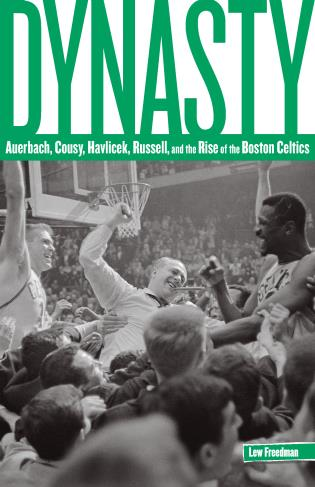 Cover image for the book Dynasty: Auerbach, Cousy, Havlicek, Russell, And The Rise Of The Boston Celtics