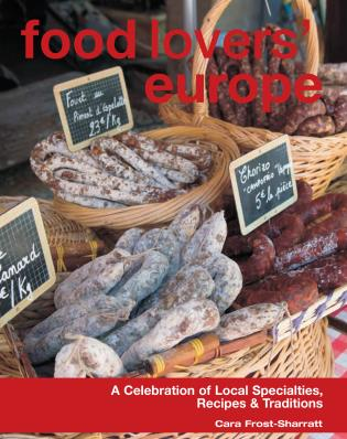 Cover image for the book Food Lovers' Europe: A Celebration Of Local Specialties, Recipes & Traditions