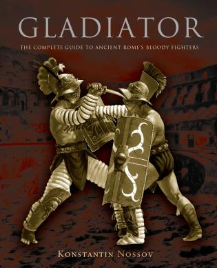 Cover image for the book Gladiator: The Complete Guide To Ancient Rome's Bloody Fighters