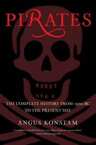 Cover image for the book Pirates: The Complete History From 1300 Bc To The Present Day