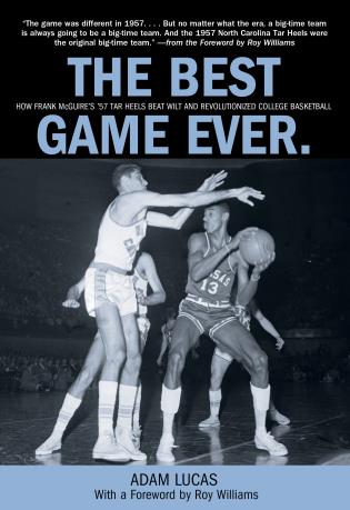 Cover image for the book Best Game Ever: How Frank Mcguire's '57 Tar Heels Beat Wilt And Revolutionized College Basketball