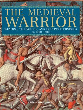 Cover image for the book Medieval Warrior: Weapons, Technology, And Fighting Techniques, Ad 1000-1500