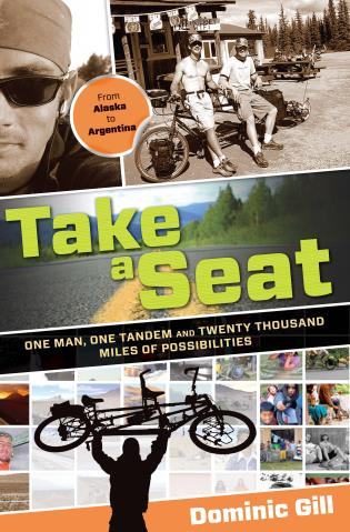 Cover image for the book Take a Seat: One Man, One Tandem and Twenty Thousand Miles of Possibilities, First Edition