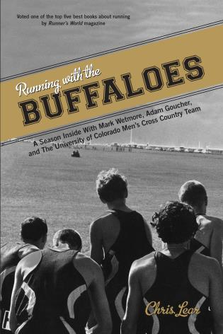Cover image for the book Running with the Buffaloes: A Season Inside with Mark Wetmore, Adam Goucher, and the University of Colorado Men's Cross-Country Team, First Edition