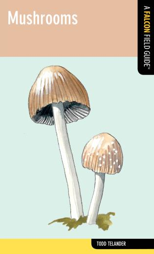 Cover image for the book Mushrooms: A Falcon Field Guide
